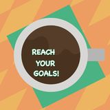 Text sign showing Reach Your Goals. Conceptual photo achieve what you wanted to be done dreams or to do list Top View of. Text sign showing Reach Your Goals stock illustration