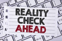 Text sign showing Reality Check Ahead. Conceptual photo Unveil truth knowing actuality avoid being sceptical written on Notebook p. Text sign showing Reality stock photos