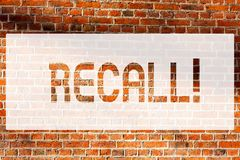 Text sign showing Recall. Conceptual photo Bring back to memory Ordering the return of a demonstrating or product Brick Wall art stock photography
