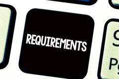 Text sign showing Requirements. Conceptual photo Things that are needed or wanted Necessary conditions.  royalty free stock photos