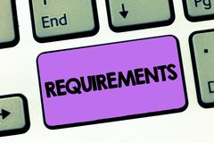 Text sign showing Requirements. Conceptual photo Things that are needed or wanted Necessary conditions.  royalty free stock image