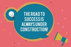 Text sign showing The Road To Success Is Always Under Construction. Conceptual photo In continuous improvement Blank stock illustration