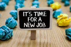 Text sign showing It s is Time For A New Job. Conceptual photo Career changes seeking other work Recruitment Paperclip hold writte stock photography