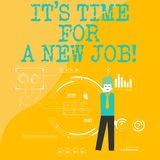 Text sign showing It S Time For A New Job. Conceptual photo having paid position regular employment Man Standing Holding. Text sign showing It S Time For A New vector illustration