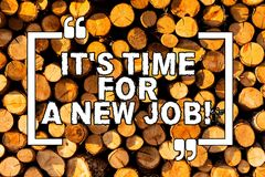 Text sign showing It S Time For A New Job. Conceptual photo having paid position regular employment Wooden background royalty free stock images