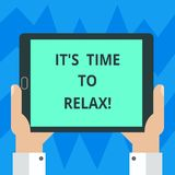 Text sign showing It S Is Time To Relax. Conceptual photo Take a break relaxing days vacation leisure have fun Hu stock illustration