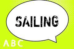 Text sign showing Sailing. Conceptual photo Action of sail in ship or boat Sport Travel Nautical adventure stock illustration