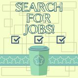 Text sign showing Search For Jobs. Conceptual photo Unemployed looking for new opportunities Headhunting 3D Coffee To Go. Cup with Lid Cover and Stars on Strip vector illustration