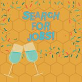 Text sign showing Search For Jobs. Conceptual photo Unemployed looking for new opportunities Headhunting Filled Wine. Glass Toasting for Celebration with stock illustration