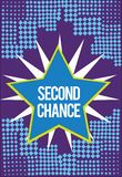 Text sign showing Second Chance. Conceptual photo Giving another shot Engaged again to business venture.  royalty free illustration