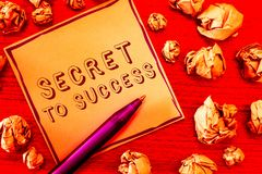 Text sign showing Secret To Success. Conceptual photo Unexplained attainment of fame wealth or social status.  royalty free stock photos