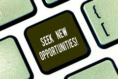 Text sign showing Seek New Opportunities. Conceptual photo looking for a new job or another business venture Keyboard. Key Intention to create computer message stock illustration