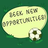 Text sign showing Seek New Opportunities. Conceptual photo looking for a new job or another business venture Soccer Ball. On the Grass and Blank Outlined Round royalty free illustration