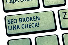 Text sign showing Seo Broken Link Check. Conceptual photo Search engine optimization error in website links Keyboard key stock images