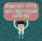 Text sign showing Smart City Navigation Apps. Conceptual photo Connected technological advanced modern cities Man. Standing Holding Above his Head Blank vector illustration