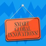 Text sign showing Smart Global Innovations. Conceptual photo capability of firms to create new opportunities Blank. Hanging Color Door Window Signage with stock illustration