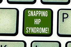 Text sign showing Snapping Hip Syndrome. Conceptual photo audible snap or click that occurs in or around the hip. Keyboard key Intention to create computer royalty free stock image