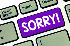 Text sign showing Sorry. Conceptual photo feeling sad distressed through sympathy with someone else misfortune.  royalty free stock photos