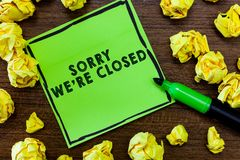 Text sign showing Sorry We re are Closed. Conceptual photo Expression of Regret Disappointment Not Open Sign stock photos
