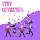 Text sign showing Stay Connected. Conceptual photo To keep communicating on each other To retain in touch. Text sign showing Stay Connected. Business photo text stock illustration
