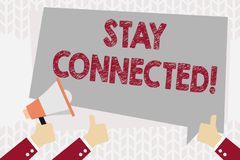 Text sign showing Stay Connected. Conceptual photo To keep communicating on each other To retain in touch Hand Holding. Text sign showing Stay Connected stock illustration