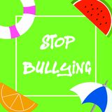 Text sign showing Stop Bullying. Conceptual photo Fight and Eliminate this Aggressive Unacceptable Behavior.  vector illustration