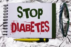 Text sign showing Stop Diabetes. Conceptual photo Take care of your Sugar Levels Healthy Diet Nutrition Habits written on Notebook. Text sign showing Stop Stock Photography