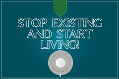 Text sign showing Stop Existing And Start Living. Conceptual photo Enjoy have more leisure family moments Coffee Cup Saucer Top stock image