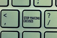 Text sign showing Stop Making Excuses. Conceptual photo Cease Justifying your Inaction Break the Habit.  stock image