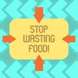 Text sign showing Stop Wasting Food. Conceptual photo organization works for reduction food waste in society Arrows on. Four Sides of Blank Rectangular Shape stock illustration