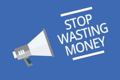 Text sign showing Stop Wasting Money. Conceptual photo Organizing Management Schedule lets do it Start Now Symbol warning announce. Ment signals indication Royalty Free Stock Image