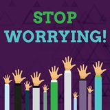 Text sign showing Stop Worrying. Conceptual photo stop thinking about something bad that happened in the past Hands of stock illustration