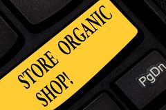 Text sign showing Store Organic Shop. Conceptual photo type of grocery store that primarily sells health foods Keyboard. Key Intention to create computer stock photos