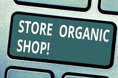 Text sign showing Store Organic Shop. Conceptual photo type of grocery store that primarily sells health foods Keyboard. Key Intention to create computer royalty free stock images