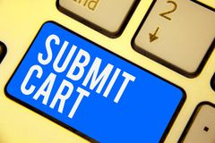 Text sign showing Submit Cart. Conceptual photo Sending shopping list of online items Proceed checkout Keyboard blue key Intention. Create computer computing stock image