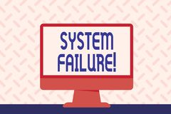 Text sign showing System Failure. Conceptual photo Occur because of a hardware failure or a software issue Blank Space. Text sign showing System Failure stock illustration