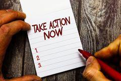 Text sign showing Take Action Now. Conceptual photo asking someone to start doing Good performance Encourage.  royalty free stock image