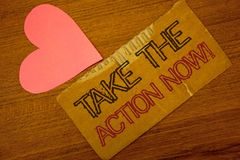 Text sign showing Take The Action Now Motivational Call. Conceptual photo Act Start Promptly Immediate Instantly Peru color torn p. Age with engraved black red stock photography