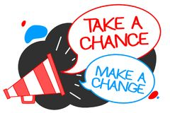Text sign showing Take A Chance Make A Change. Conceptual photo dont lose opportunity to reach bigger things Megaphone loudspeaker. Speech bubbles important royalty free illustration
