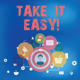 Text sign showing Take It Easy. Conceptual photo Be relaxed do not worry about things stay calmed and rest. vector illustration