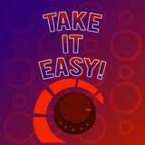Text sign showing Take It Easy. Conceptual photo Be relaxed do not worry about things stay calmed and rest. stock illustration
