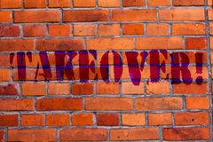 Text sign showing Takeover. Conceptual photo Assuming control of something Corporate purchase strategy Brick Wall art stock photo