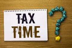 Text sign showing Tax Time. Conceptual photo Taxation Deadline Finance Pay Accounting Payment Income Revenue written on Notebook B. Text sign showing Tax Time stock photos