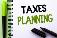 Text sign showing Taxes Planning. Conceptual photo Financial Planification Taxation Business Payments Prepared written on Notebook. Text sign showing Taxes Stock Image