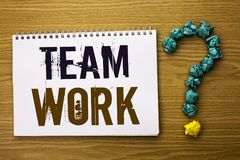 Text sign showing Team Work. Conceptual photo Cooperation Together Group Work Achievement Unity Collaboration written on Notebook. Text sign showing Team Work stock images
