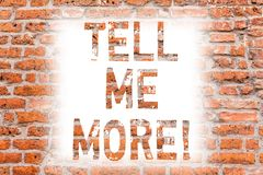 Text sign showing Tell Me More. Conceptual photo A call to start a conversation Sharing more knowledge Brick Wall art like. Graffiti motivational call written royalty free illustration