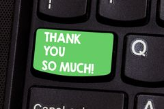 Text sign showing Thank You So Much. Conceptual photo Expression of Gratitude Greetings of Appreciation Keyboard key stock photo