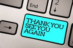 Text sign showing Thank You See You Again. Conceptual photo Appreciation Gratitude Thanks I will be back soon Silver grey computer. Keyboard with blue button royalty free stock photos