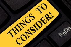 Text sign showing Things To Consider. Conceptual photo think about something carefully in order to make choice Keyboard key. Intention to create computer stock image