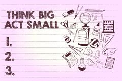 Text sign showing Think Big Act Small. Conceptual photo Great Ambitious Goals Take Little Steps one at a time stock illustration